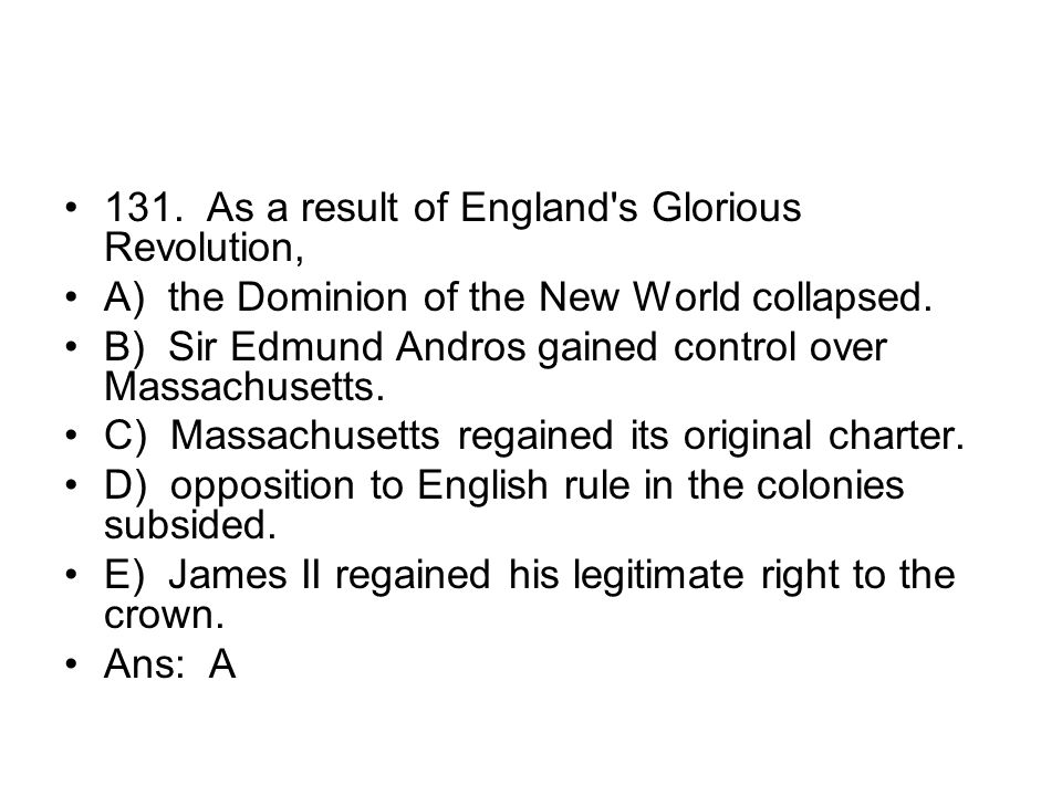 131. As a result of England s Glorious Revolution,