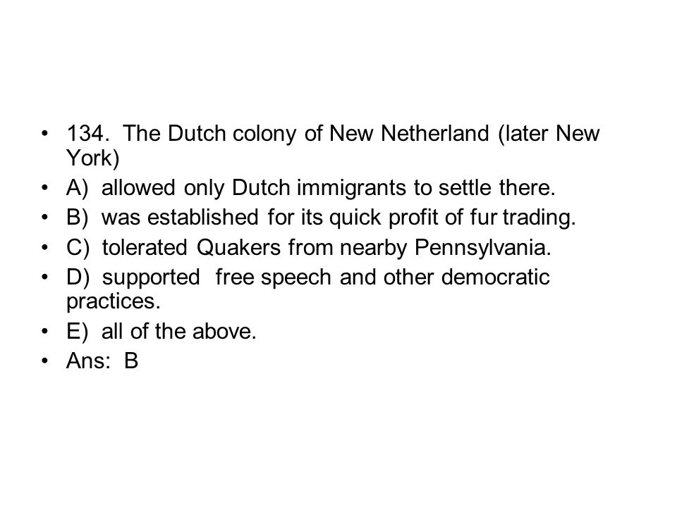 134. The Dutch colony of New Netherland (later New York)