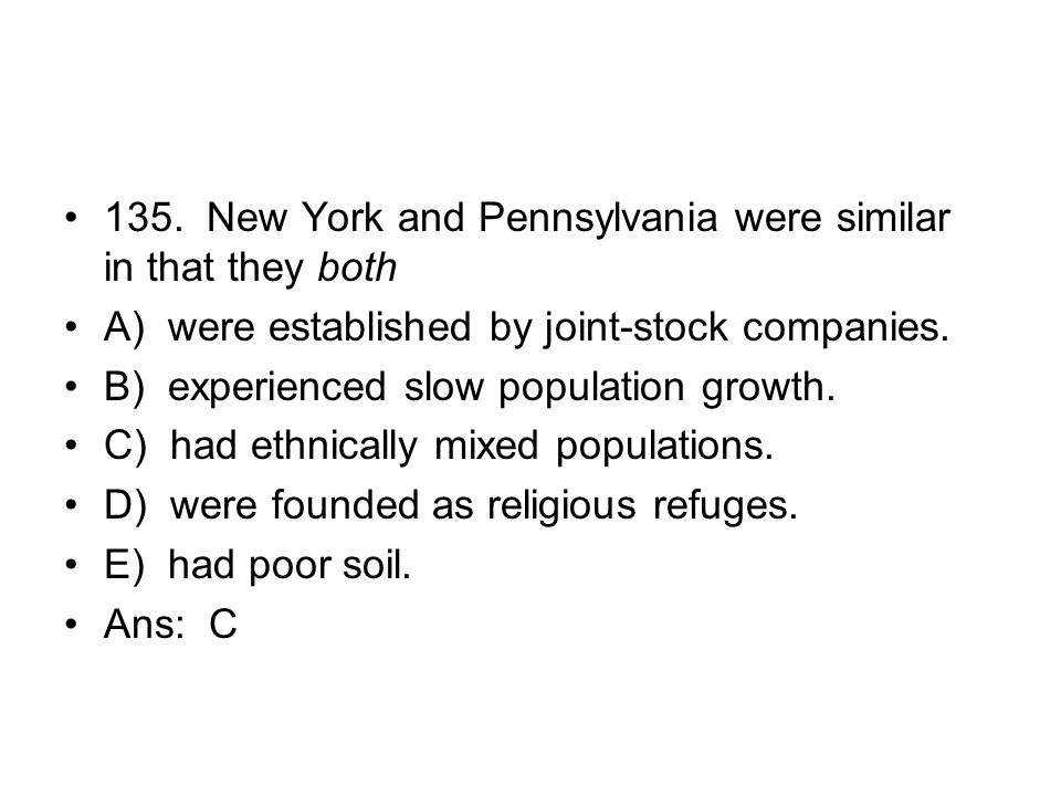 135. New York and Pennsylvania were similar in that they both