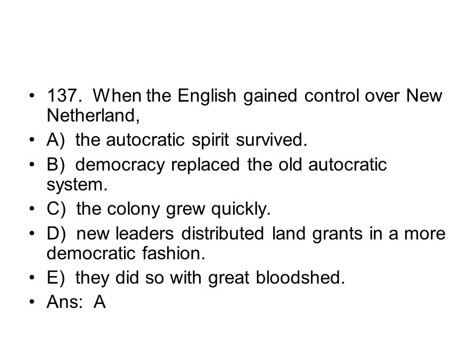 137. When the English gained control over New Netherland,