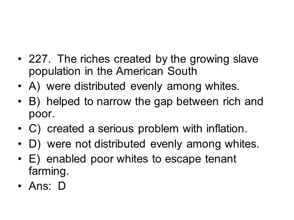 227. The riches created by the growing slave population in the American South