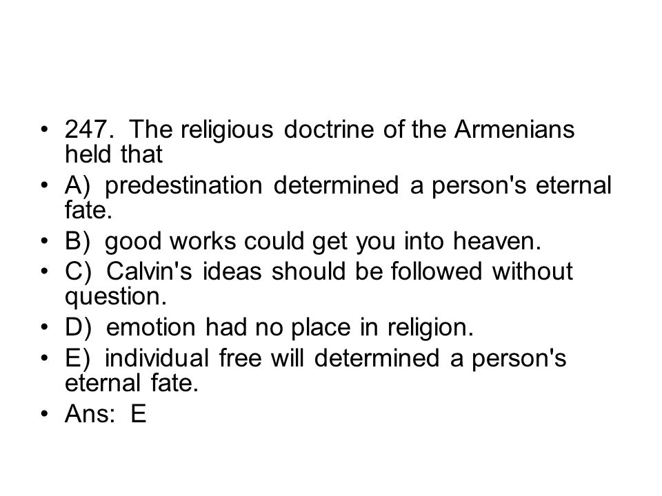247. The religious doctrine of the Armenians held that
