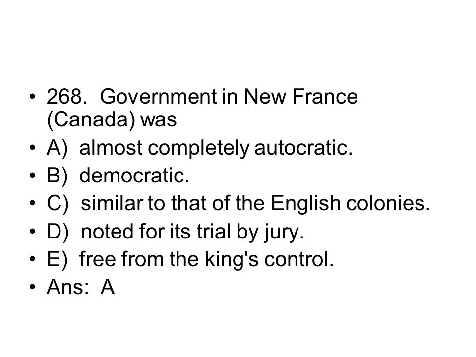 268. Government in New France (Canada) was