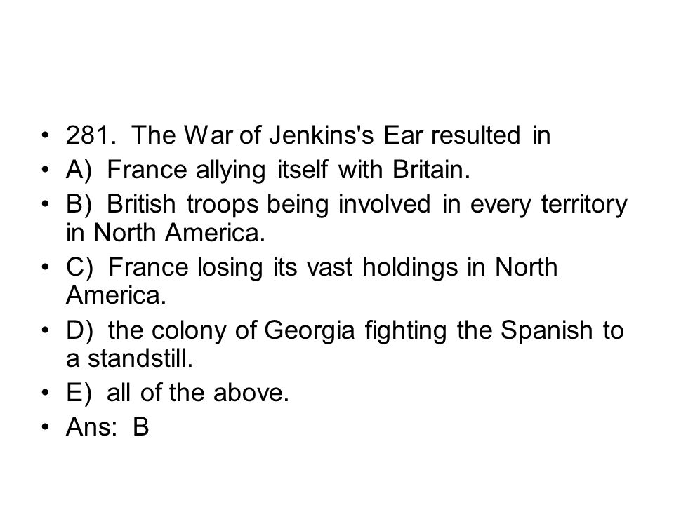 281. The War of Jenkins s Ear resulted in