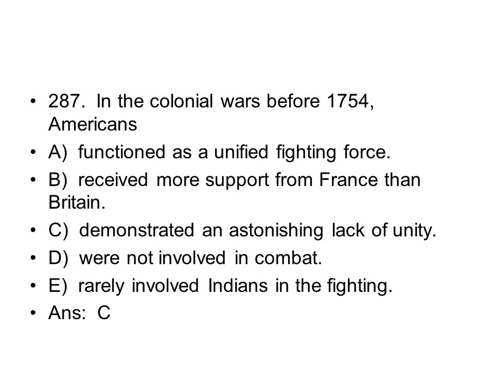287. In the colonial wars before 1754, Americans