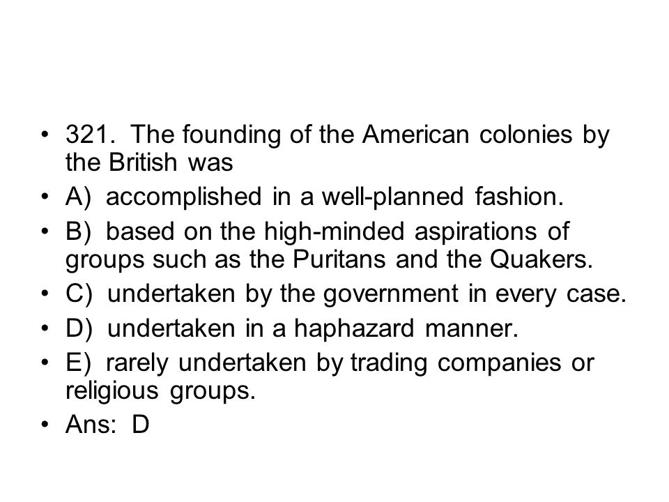 321. The founding of the American colonies by the British was