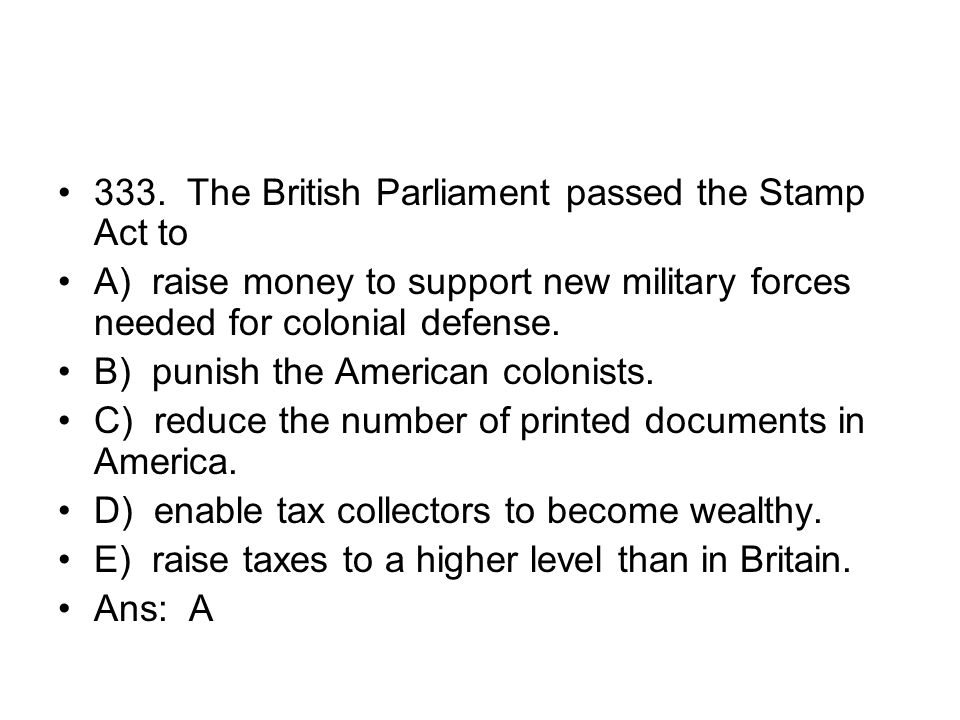 333. The British Parliament passed the Stamp Act to