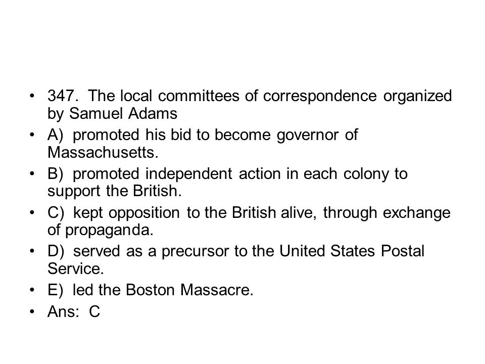 347. The local committees of correspondence organized by Samuel Adams