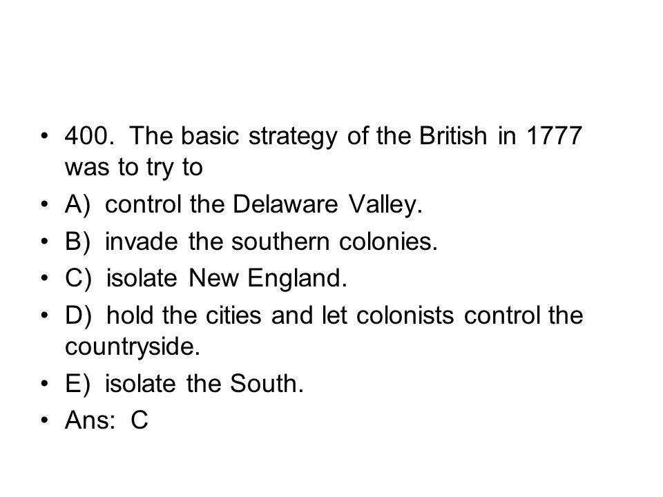 400. The basic strategy of the British in 1777 was to try to
