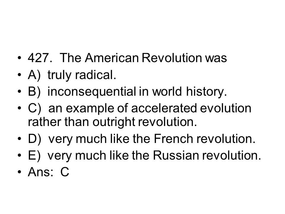 427. The American Revolution was