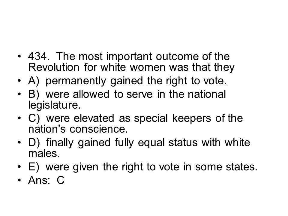 434. The most important outcome of the Revolution for white women was that they