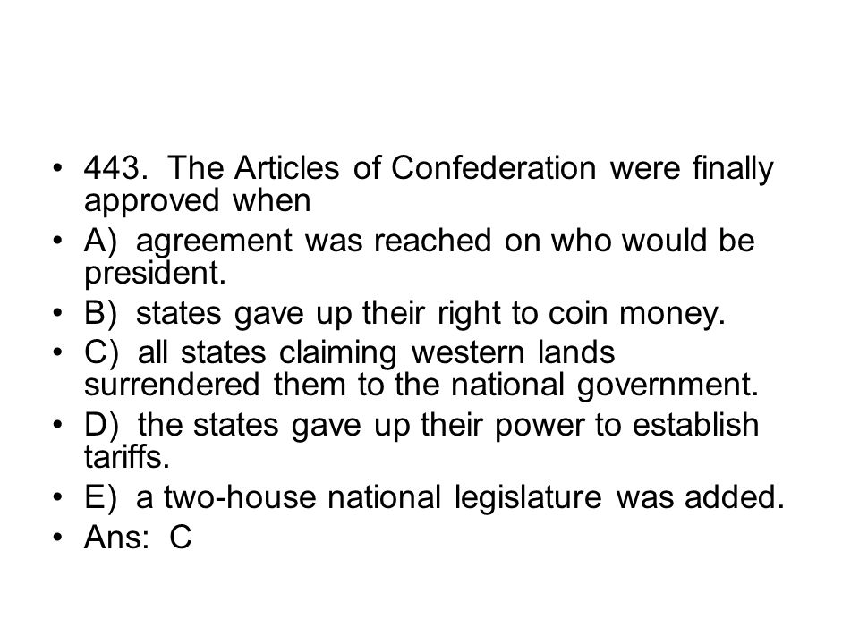 443. The Articles of Confederation were finally approved when