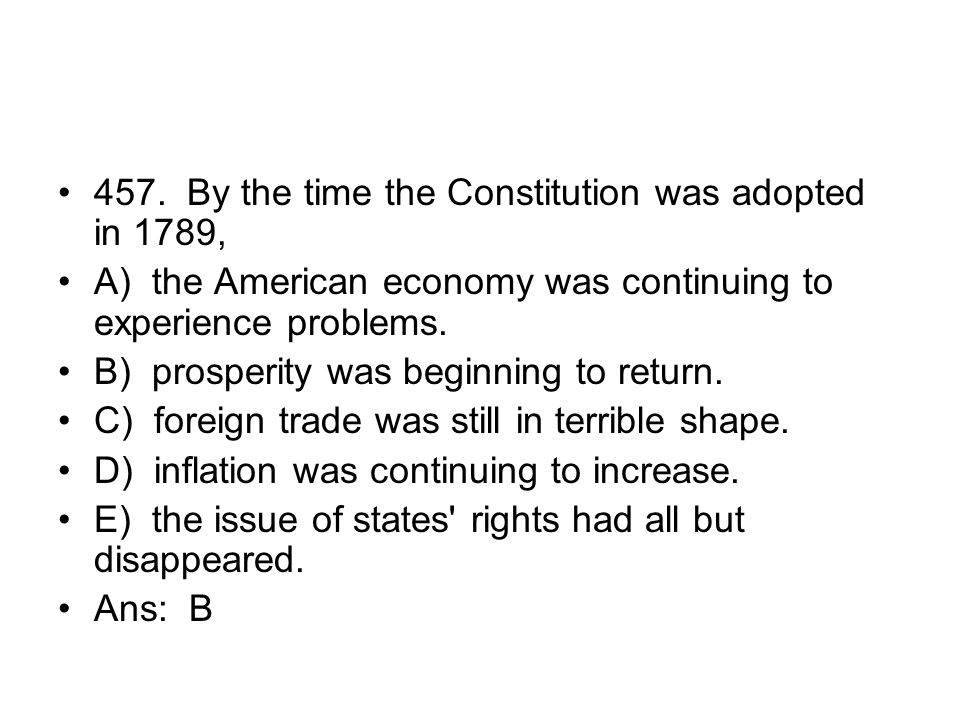 457. By the time the Constitution was adopted in 1789,