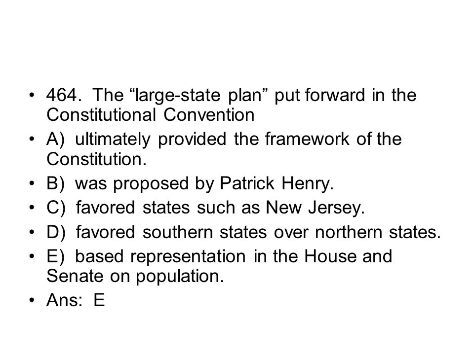 464. The large-state plan put forward in the Constitutional Convention