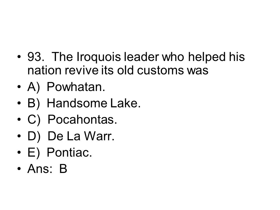 93. The Iroquois leader who helped his nation revive its old customs was