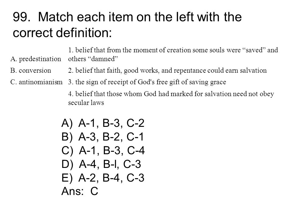 99. Match each item on the left with the correct definition: