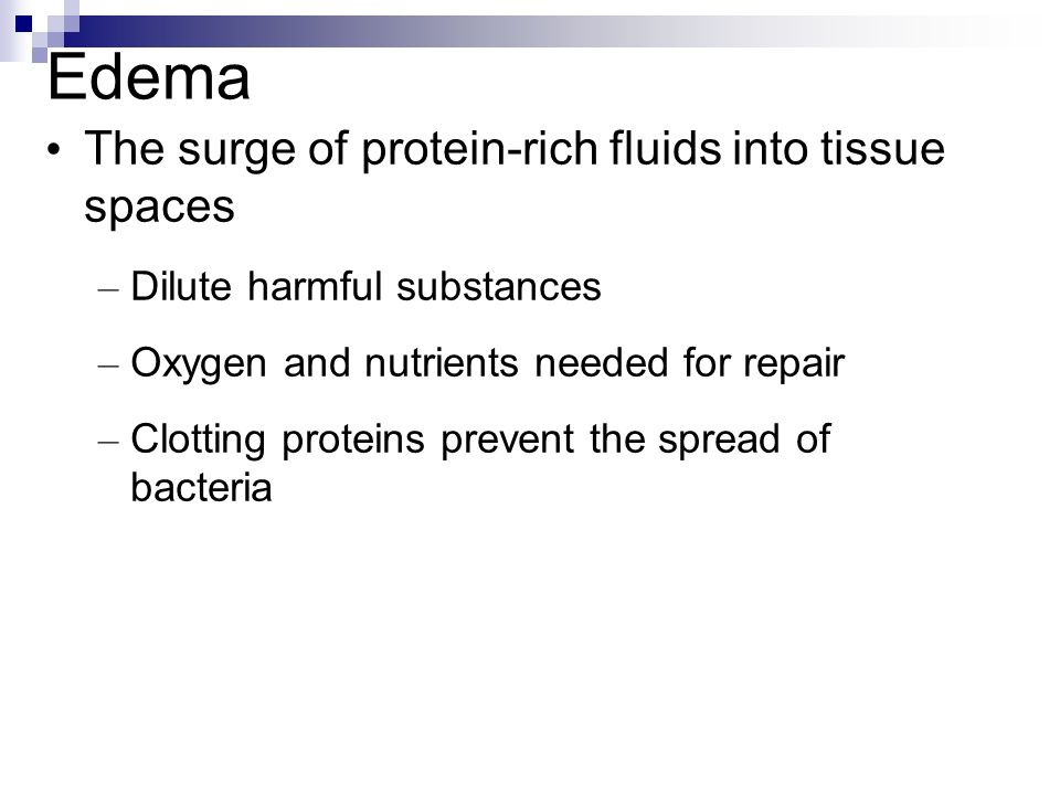 Edema The surge of protein-rich fluids into tissue spaces