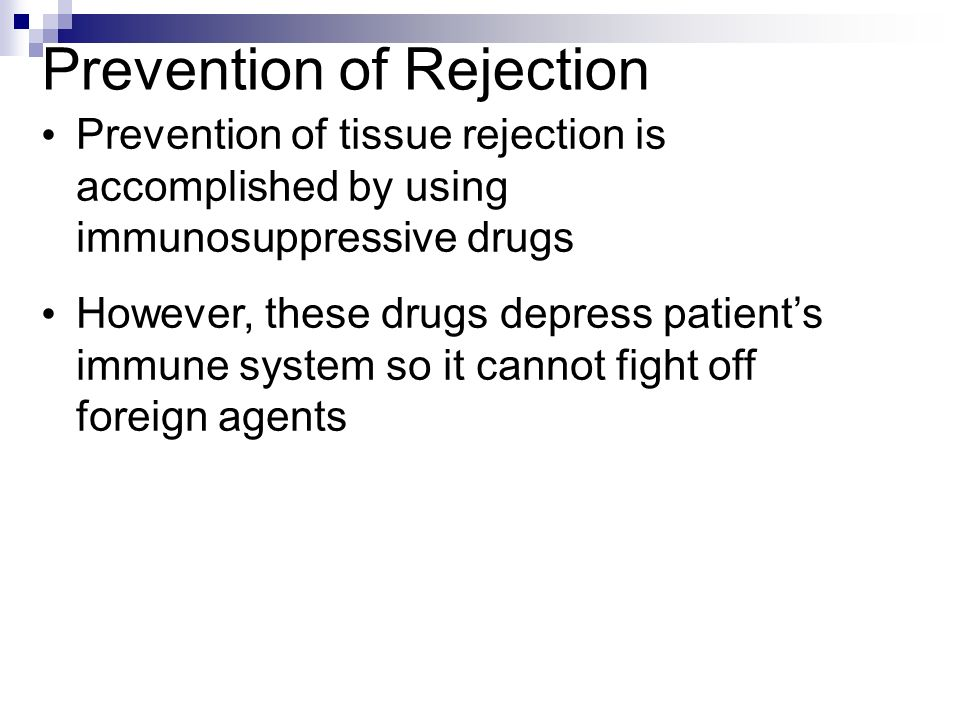 Prevention of Rejection