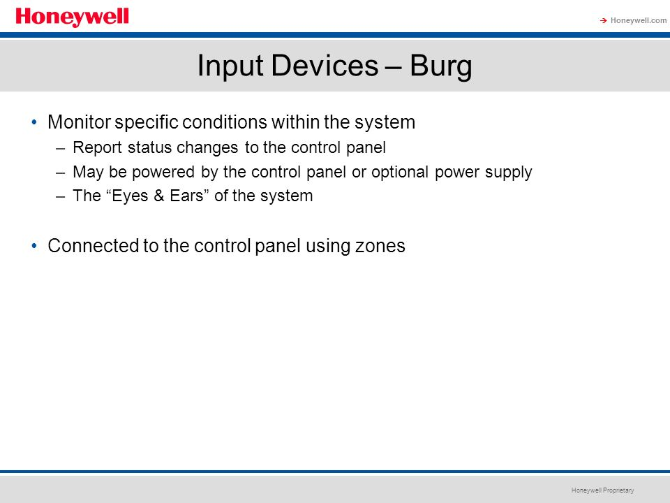 Input Devices – Burg Monitor specific conditions within the system
