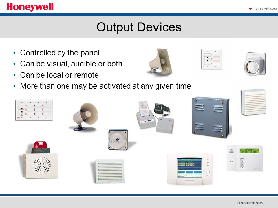 Output Devices Controlled by the panel Can be visual, audible or both