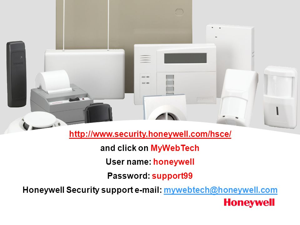 Honeywell Security support e-mail: mywebtech@honeywell.com