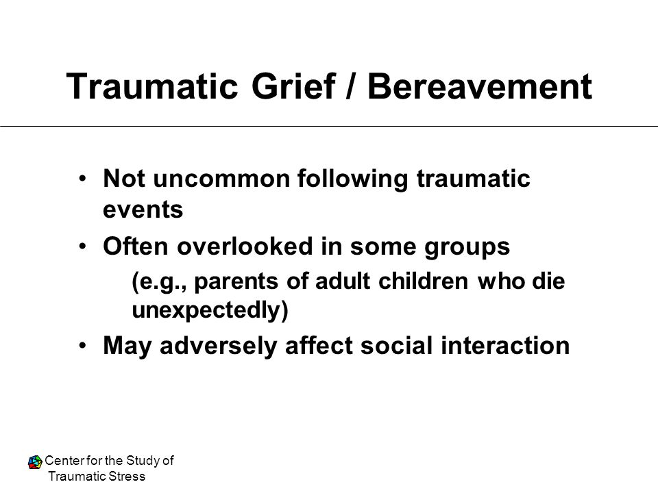 Traumatic Grief / Bereavement