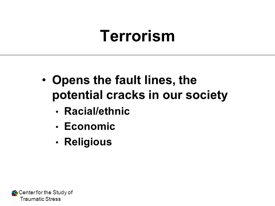 Terrorism Opens the fault lines, the potential cracks in our society