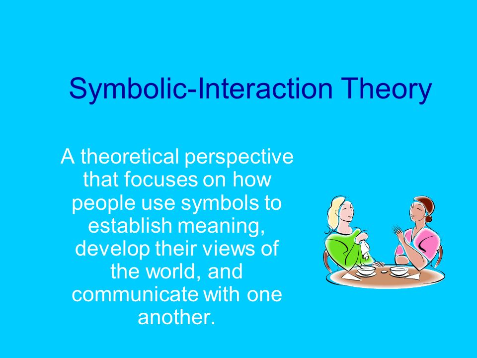 symbolic interaction my favorite sociological theory Symbolic interactionism is one of three theoretical frameworks through which sociologists can study deviance most of the theories that fall under symbolic interactionism place an emphasis on the effects of the interpreted meanings people construct about everything in their environments.