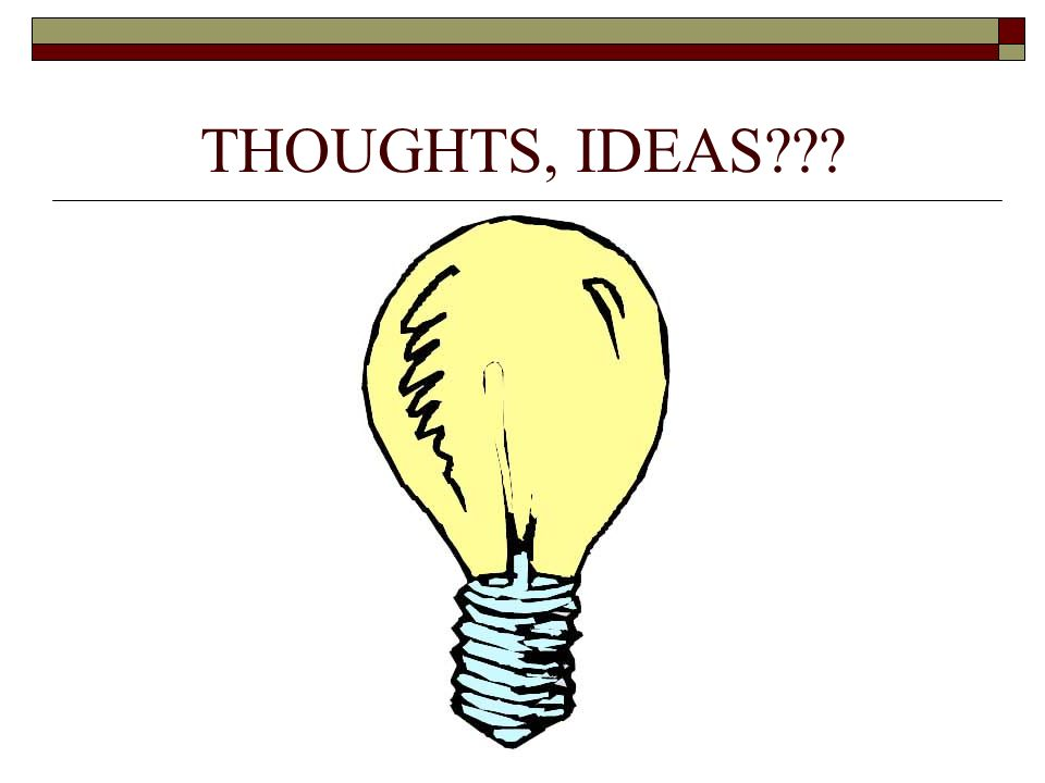 THOUGHTS, IDEAS