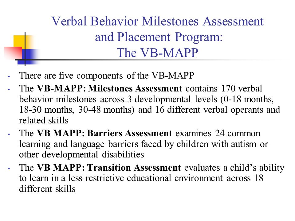 Verbal Behavior Milestones Assessment and Placement Program: The VB-MAPP