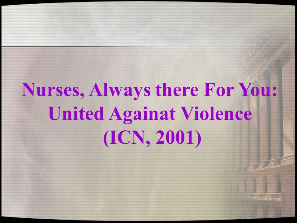 Nurses, Always there For You: United Againat Violence