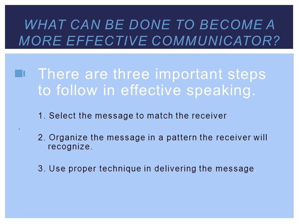 What can be done to become a more effective communicator