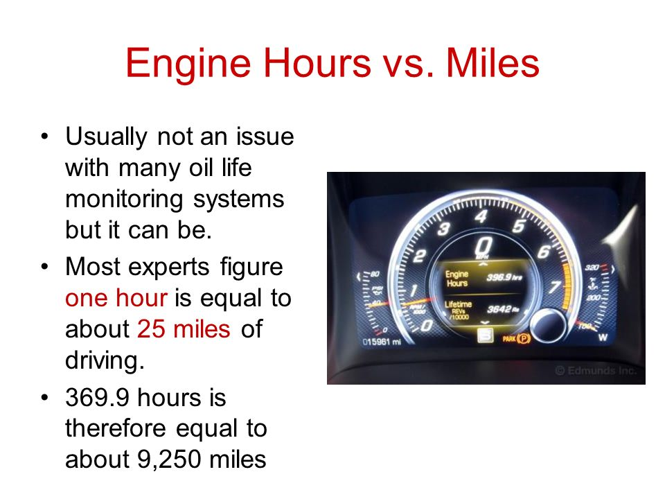 Engine Hours Vs Miles Usually Not An Issue With Many Oil Life Monitoring Systems But