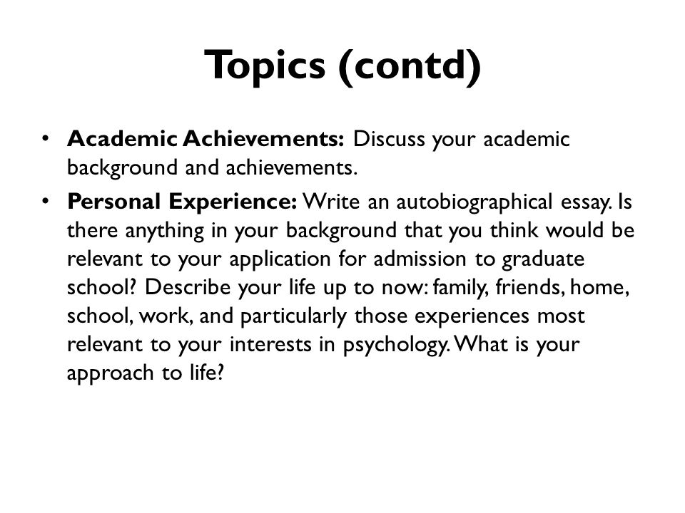 topics contd academic achievements discuss your academic background and achievements