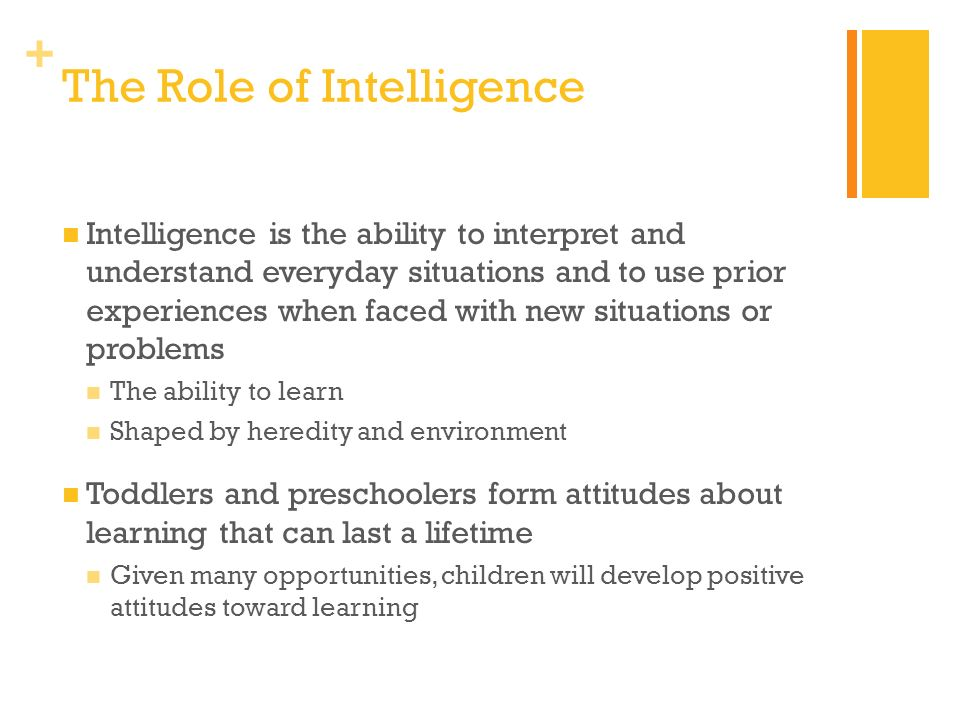 The Role of Intelligence