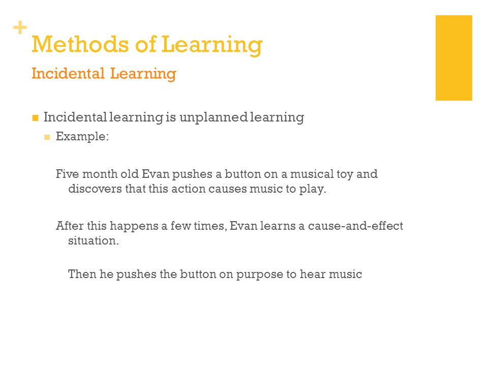 Methods of Learning Incidental Learning
