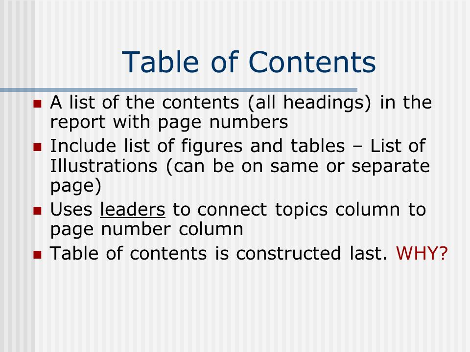 Table of Contents A list of the contents (all headings) in the report with page numbers.