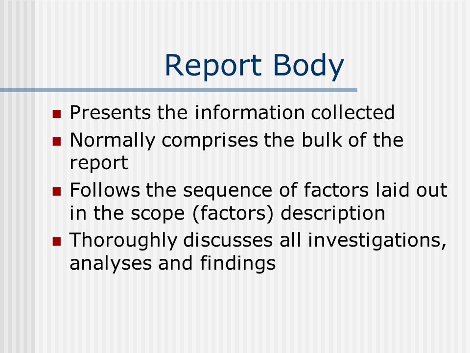 Report Body Presents the information collected