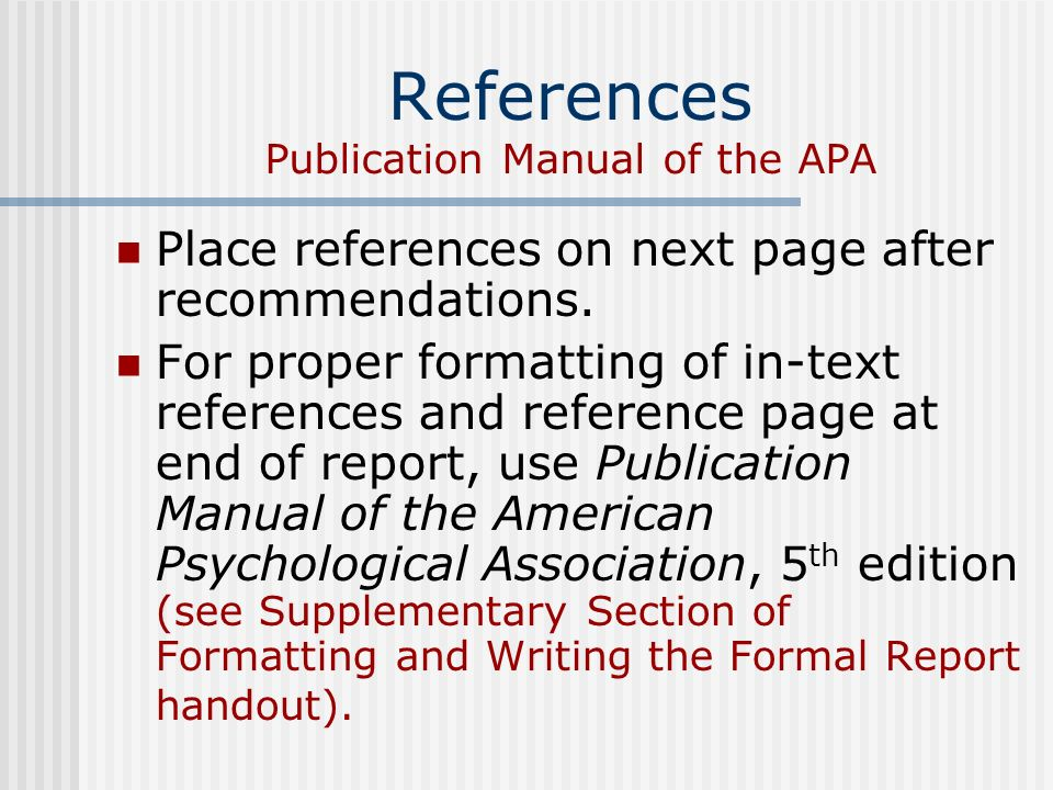 References Publication Manual of the APA