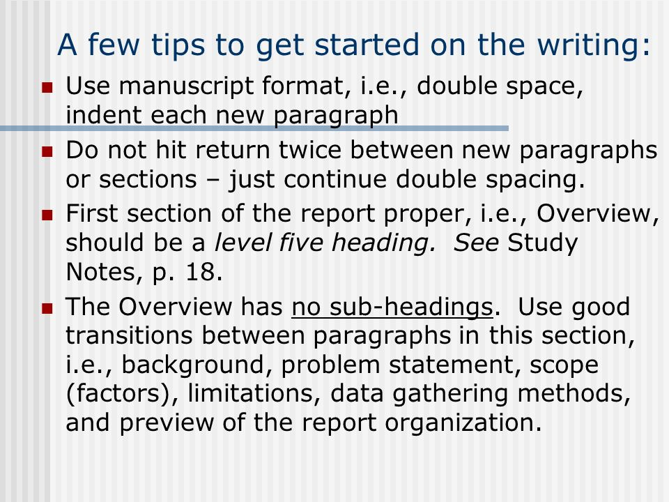A few tips to get started on the writing: