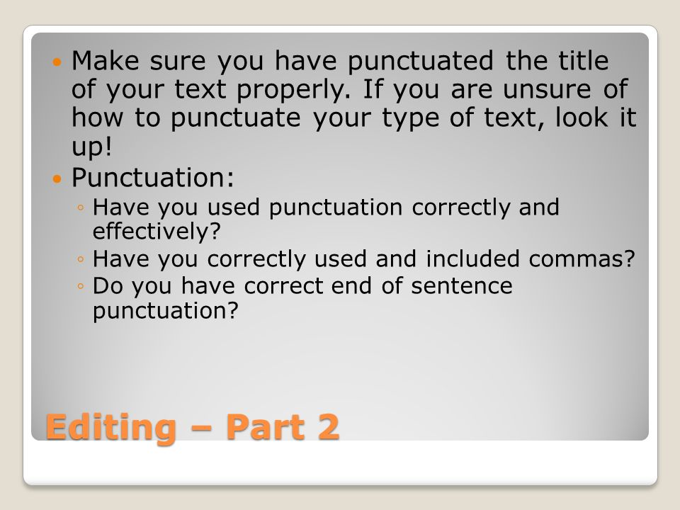 Make sure you have punctuated the title of your text properly
