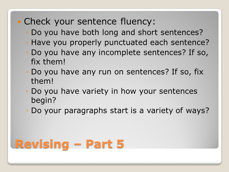 Revising – Part 5 Check your sentence fluency: