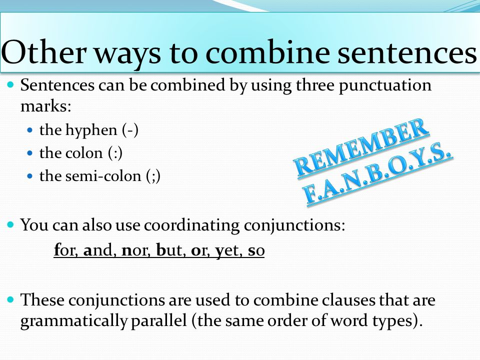 Other ways to combine sentences