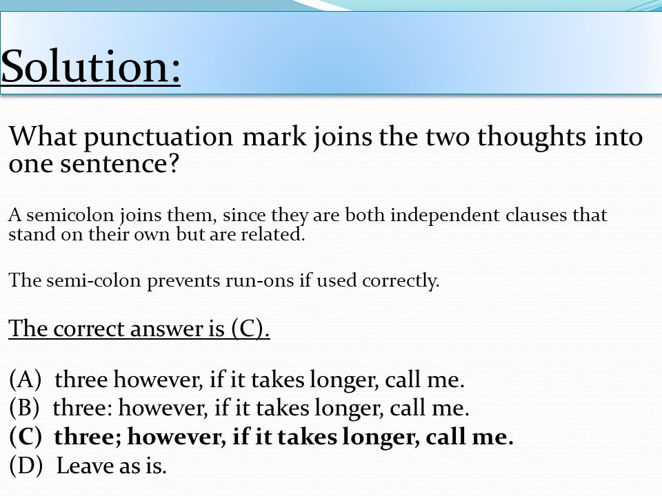 Solution: What punctuation mark joins the two thoughts into one sentence