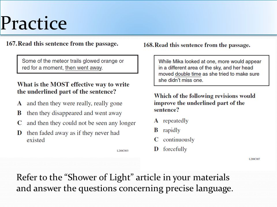 Practice Refer to the Shower of Light article in your materials and answer the questions concerning precise language.