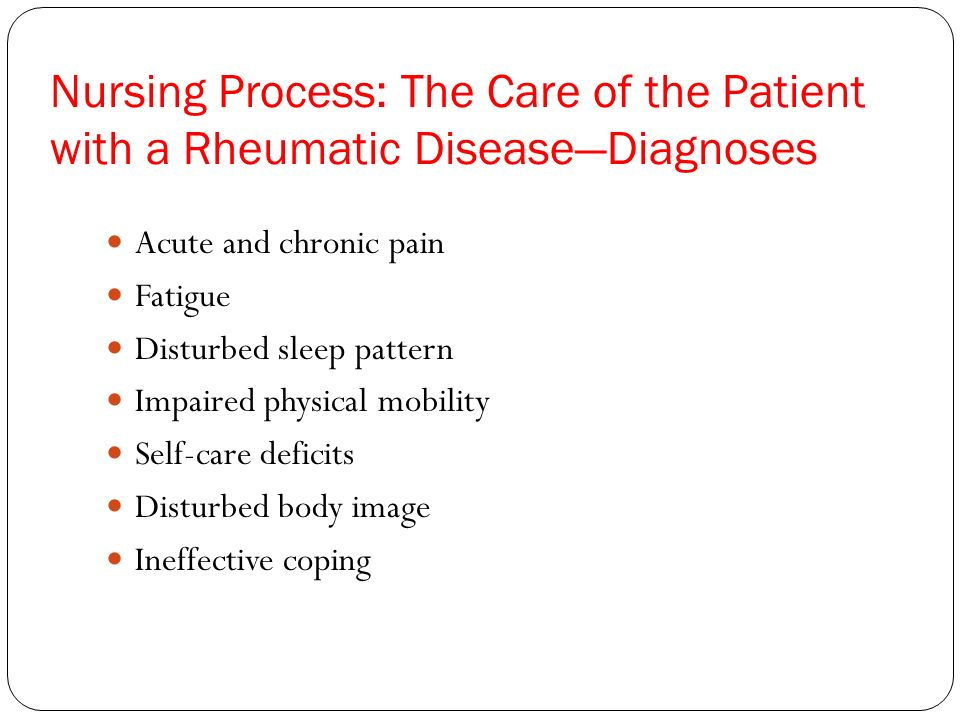 Nursing Process: The Care of the Patient with a Rheumatic Disease—Diagnoses