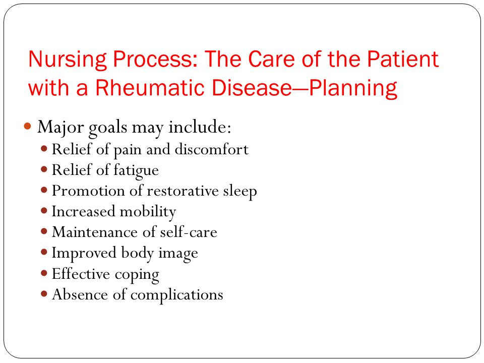 Nursing Process: The Care of the Patient with a Rheumatic Disease—Planning