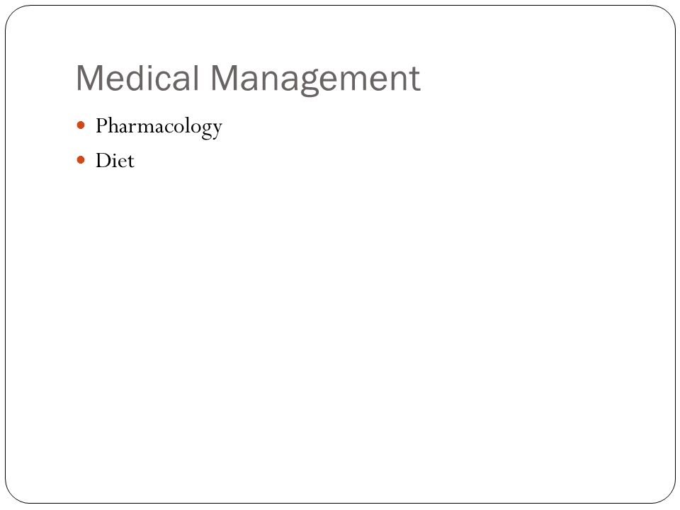 Medical Management Pharmacology Diet