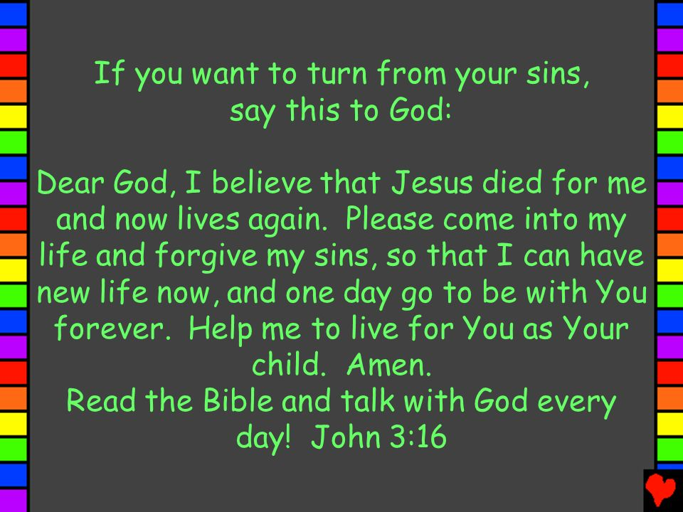 If you want to turn from your sins, say this to God:
