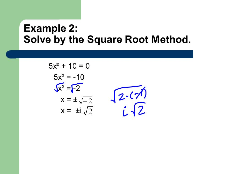 Example 2: Solve by the Square Root Method.